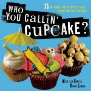 Who You Callin' Cupcake by Michelle Garcia