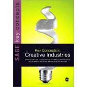 Key Concepts in Creative Industries by Terry Flew