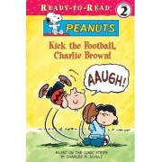 Kick the Football, Charlie Brown! by Charles M Schulz