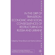 In the Grip of Transition: Economic and Social Consequences of Restructuring in Russia and Ukraine