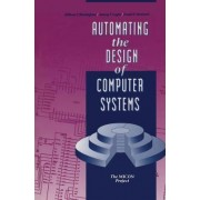 Automating the Design of Computer Systems by William P. Birmingham