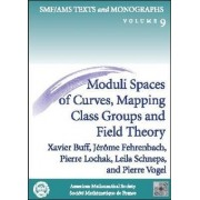 Moduli Spaces of Curves, Mapping Class Groups and Field Theory by Xavier Buff