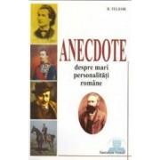 Anectode despre mari personalitati romane - D. Teleor