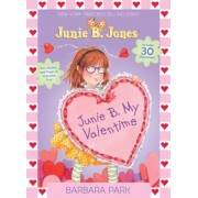 Junie B. My Valentime: A Companion to Junie B. Jones and the Mushy Gushy Valentime [With 30 Valentines], Paperback