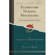 Elementary Nursing Procedures by California Bureau of Registratio Nurses