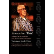 Remember This! by Waziyatawin Angela Wilson