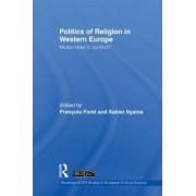Politics of Religion in Western Europe by Francois Foret