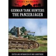 German Tank Hunters by Bob Carruthers