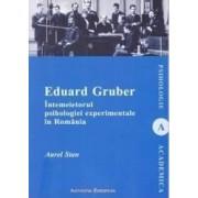 Eduard Gruber intemeietorul psihologiei experimentale in Romania - Aurel Stan