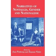 Narratives of Nostalgia, Gender and Nationalism by Jean Pickering