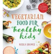 Vegetarian Meals for Healthy Kids by Nicola Graimes