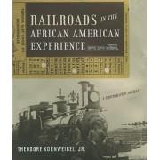 Railroads in the African American Experience by Theodore Kornweibel