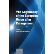 The Legitimacy of the European Union After Enlargement by Jacques J.A. Thomassen