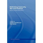 Rethinking Insecurity, War and Violence by Damian Grenfell