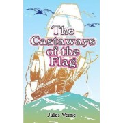 The Castaways of the Flag by Jules Verne