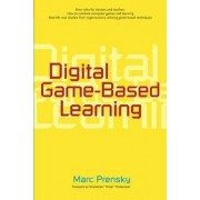 Digital Game-based Learning by Marc Prensky