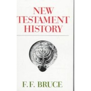 New Testament History by A. Bruce