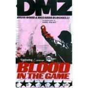 Dmz TP Vol 06 Blood In The Game by Riccardo Burchielli