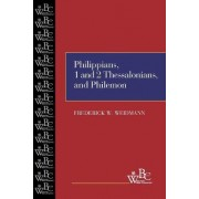 Philippians, First and Second Thessalonians, and Philemon by Frederick W. Weidmann