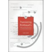 Translating Rimbaud's 'Illuminations' by Clive Scott