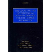 The Legacy of the International Criminal Tribunal for the Former Yugoslavia by Bert Swart