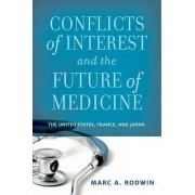 Conflicts of Interest and the Future of Medicine by Marc A. Rodwin