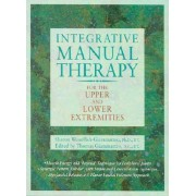 Integrative Manual Therapy for the Upper and Lower Extremities by Sharon Weiselfish-Giammatteo