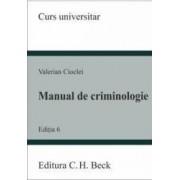 Manual de criminologie ed. 6 - Valerian Cioclei - Curs universitar