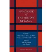 British Logic in the Nineteenth Century: Volume 4 by Dov M. Gabbay