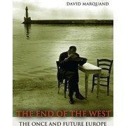 The End of the West by David Marquand