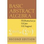 Basic Abstract Algebra by P. B. Bhattacharya
