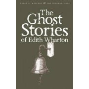 The Ghost Stories of Edith Wharton by Edith Wharton