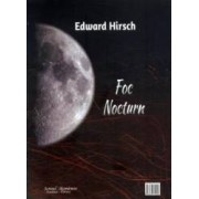 Foc Nocturn - Edward Hirsch
