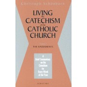Living the Catechism of the Catholic Church: Sacrements Volume 2 by Cardinal Christoph Schonborn