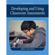 Developing and Using Classroom Assessments by Albert Oosterhof