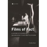 Films of Fact - A History of Science Documentary on Film and Television by Timothy Boon