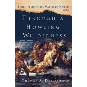Through a Howling Wilderness by Thomas A Desjardin