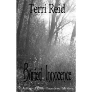 Buried Innocence - A Mary O'Reilly Paranormal Mystery - Book Thirteen by Terri Reid