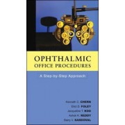 Ophthalmic Office Procedures by Kenneth Chern