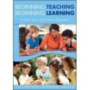 Beginning Teaching, Beginning Learning: In Early Years and Primary Education by Janet Moyles