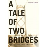 A Tale of Two Bridges: The San Francisco-Oakland Bay Bridges of 1936 and 2013