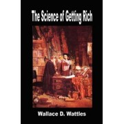 The Science of Getting Rich by D Wallace Wattles
