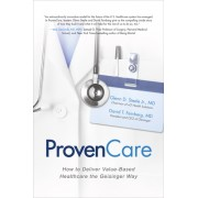 Provencare: How to Deliver Value-Based Healthcare the Geisinger Way
