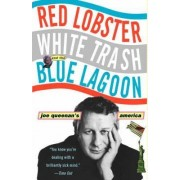 Red Lobster, White Trash, and the Blue Lagoon by Joe Queenan