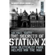 The Secrets of Station X by Michael Smith
