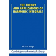 The Theory and Applications of Harmonic Integrals by W. V. D. Hodge