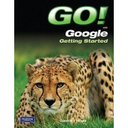 Go! With Google by Shelley Gaskin