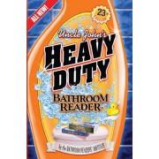 Uncle John's Heavy Duty Bathroom Reader by Bathroom Readers' Institute