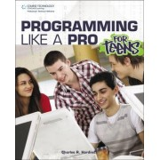 Programming Like a Pro for Teens by Charles Hardnett