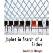 Japhet in Search of a Father by Captain Frederick Marryat